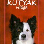 Kutyák világa - Bernáth István - (Könyv)
