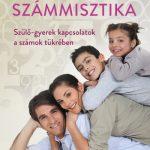 Számmisztika - Szülő-gyerek kapcsolatok a számok tükrében - Székelyhidi Ágnes - (Könyv)