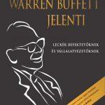 Warren Buffett jelenti - Leckék befektetőknek és vállalatvezetőknek (Könyv)