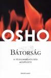 Osho - Bátorság - A félelemnélküliség művészete (Könyv)