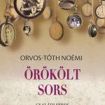 Örökölt sors - Családi sebek és a gyógyulás útjai- Orvos-Tóth Noémi (Könyv)