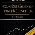 Közönséges részvények - Rendkívüli profitok - És egyéb írások - Philip A. Fisher (Könyv)