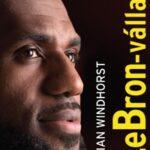 A LeBron-vállalat - Sportolóból milliárdos üzletember - Brian Windhorst (Könyv)