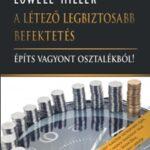 A létező legbiztosabb befektetés - Építs vagyont osztalékból - Lowell Miller (Könyv)