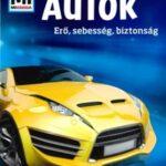 Autók - Erő, sebesség, biztonság - Mi Micsoda (Könyv)