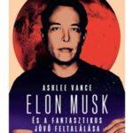 Elon Musk és a fantasztikus jövő feltalálása - Ifjúsági változat (Könyv)