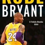 Kobe Bryant - A Fekete Mamba élete (Könyv)