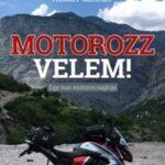 Motorozz velem! - Egy mai motoros naplója (Könyv)