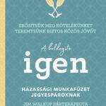 A boldogító igen - Házassági munkafüzet jegyespároknak (Könyv)