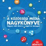 A közösségi média nagykönyve - Hogyan vidd sikerre a céged és önmagad
