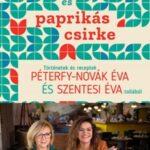 Damaszt és paprikás csirke - Történetek és receptek Péterfy-Novák Éva és Szentesi Éva tollából (Könyv)