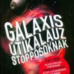 Galaxis útikalauz stopposoknak (Könyv)