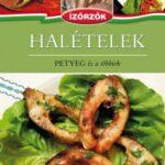 Halételek - Petyeg és a többiek - Ízőrzők szakácskönyvsorozat 2. kötete (Könyv)