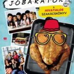 Jóbarátok - A hivatalos szakácskönyv (Könyv)