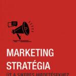 Marketing stratégia - Út a sikeres hirdetésekhez