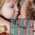 Reflektív nevelés - Útmutató a gyermek belső történetének megértéséhez (Könyv)