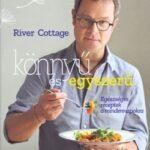 River Cottage - Könnyű és egyszerű - Egészséges receptek a mindennapokra (Könyv)