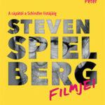 Steven Spielberg filmjei - A cápától a Schindler listájáig (Könyv)