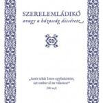 Szerelemládikó - Avagy a házasság dicsérete (Könyv)